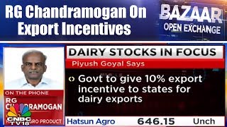 Hatsun Agro Products: Govt. To Give Export Incentives For Dairy Products | Bazaar Open Exchange