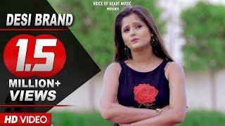 Desi brand | sunil guladi | anjali raghav | latest haryanvi songs haryanavi 2017 | vohm