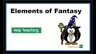 Reading Lesson: Elements of a Fantasy