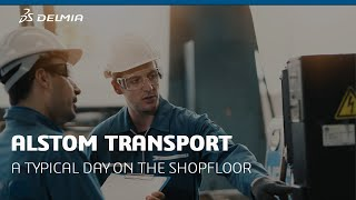 A typical day on the shoploor with DELMIA Apriso - Alstom Transport | DELMIA
