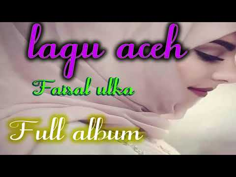 Lagu Aceh Mp3 - Full album Faisal Ulka