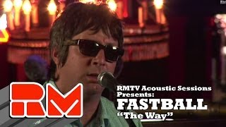 Fastball - The Way (RMTV Official Acoustic) YouTube Videos