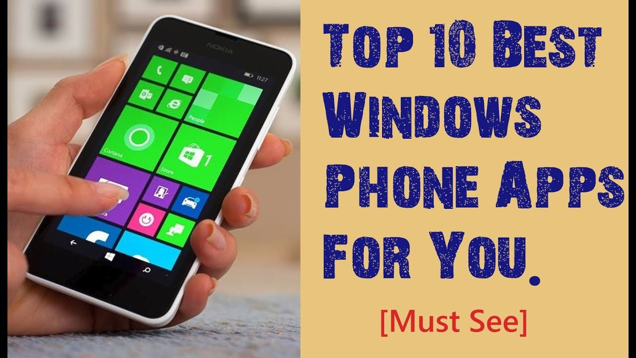 Top 10 Best Windows Phone S 2018 That You Must Have On Your Nokia Lumia 8 1