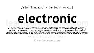 How to pronounce Electronic English pronunciation