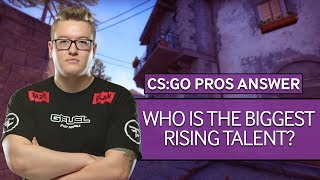 CS:GO Pros Answer: Who Is The Biggest Rising Talent In CS:GO?