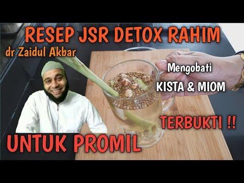 RESEP DETOX RAHIM UNTUK PROMIL ALA DR ZAIDUL AKBAR