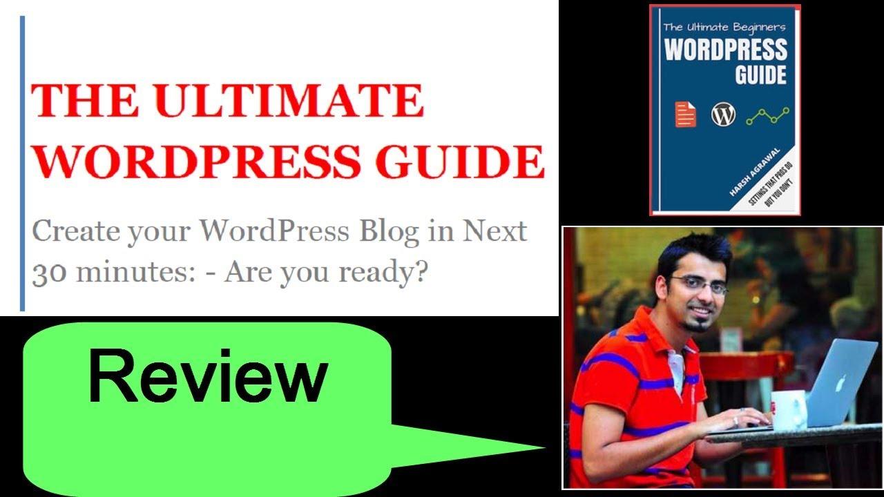 WordPress Guide eBook by Harsh Agarwal of ShoutmeLoud (ShoutmeLoud com) –  Review