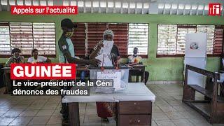 Guinée: le vice-président de la Céni dénonce des fraudes