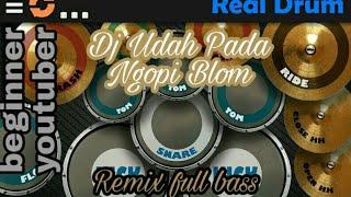 DJ UDAH PADA NGOPI BLOM  |  Real Drum Cover