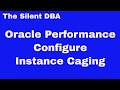 Oracle Performance - Configure Instance Caging