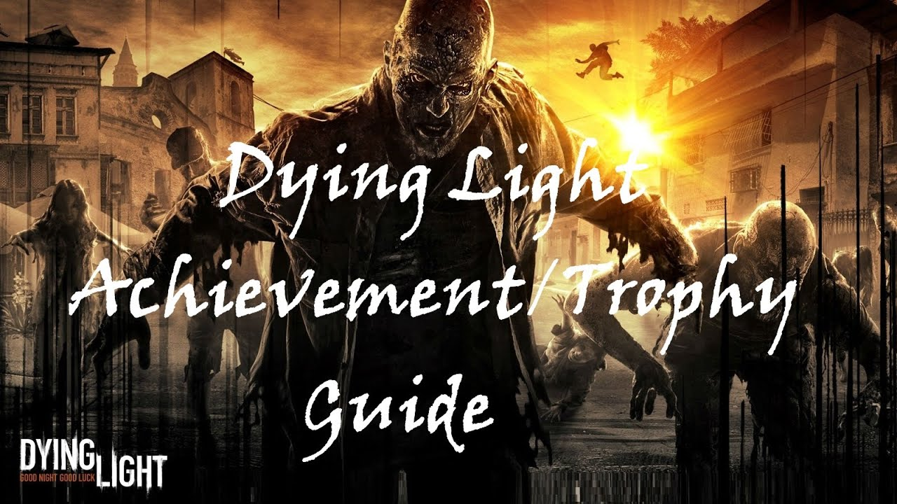 Amazing Dying Light Judo Master Trophy Guide W/ Tips