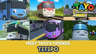 #1 TITIPO the little train!  l Meet Tayo's Friends 2 l Tayo the Little Bus