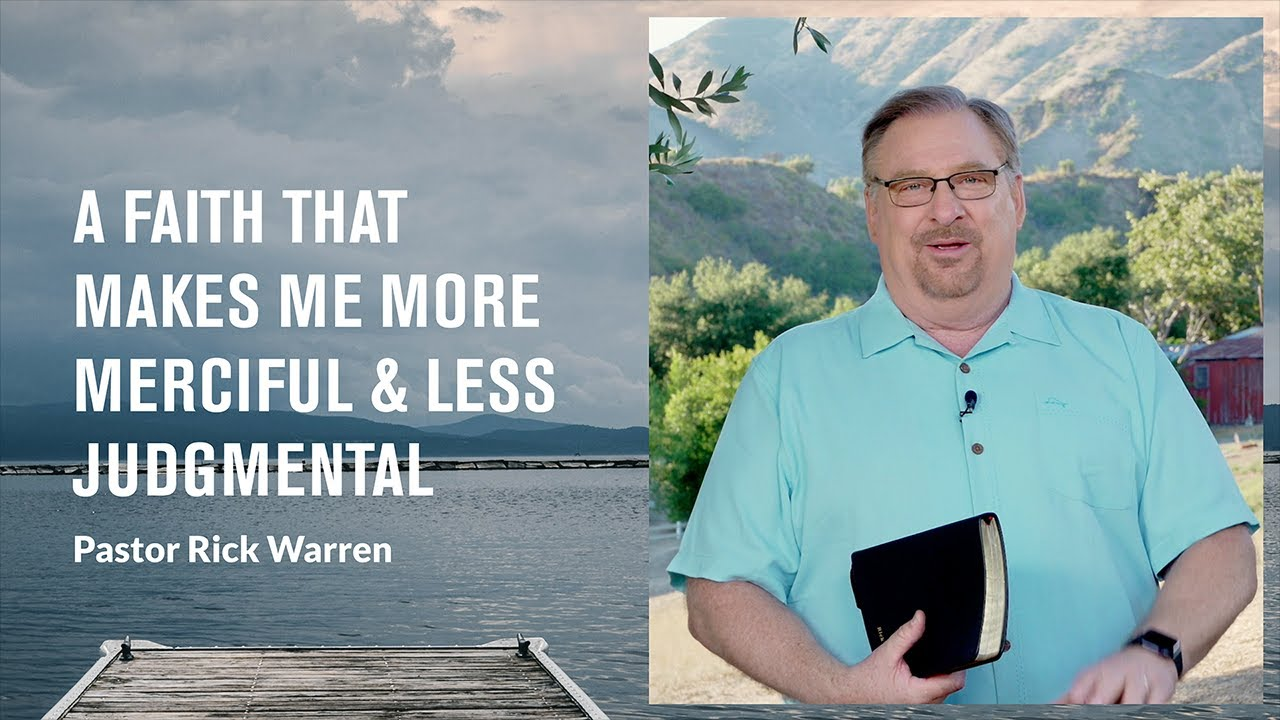 """A Faith That Makes Me More Merciful and Less Judgmental"" with Pastor Rick Warren"