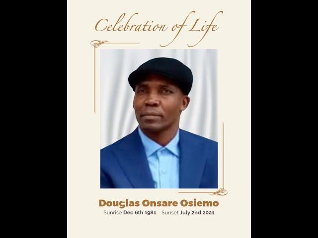 Douglas Onsare Osiemo Funeral Service- 07/25/2021