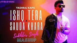 Sukhbir Singh Mashup Is Tera Tadpave X Sauda Khara Yashraj Kapil