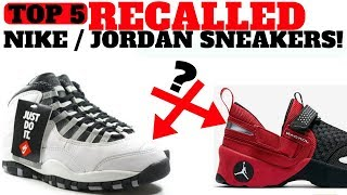 Top 5 RECALLED Sneakers By Nike & Jordan!