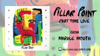 Pillar Point - Part Time Love [OFFICIAL AUDIO]