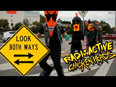 "Radioactive Chicken Heads ""Look Both Ways"" music video"
