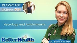 Episode #34: Autoimmunity and Neurology with Dr. Elena Frid, MD