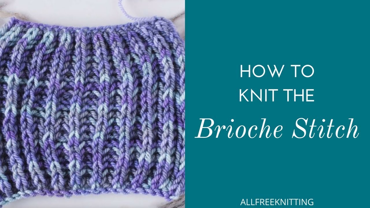 How To Knit The Brioche Stitch Youtube