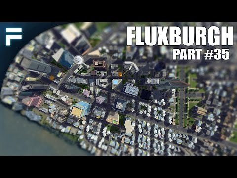 Cities Skylines - Fluxburgh [PART 35] Custom Skyscrapers & Huge Skyline