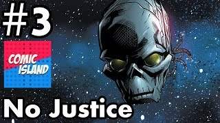 Earth is doomed in No Justice #3!