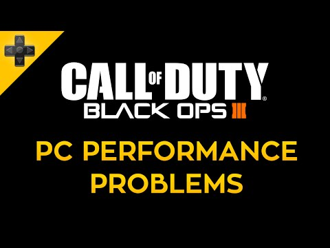 Call of Duty: Black Ops III - PC Performance Problems