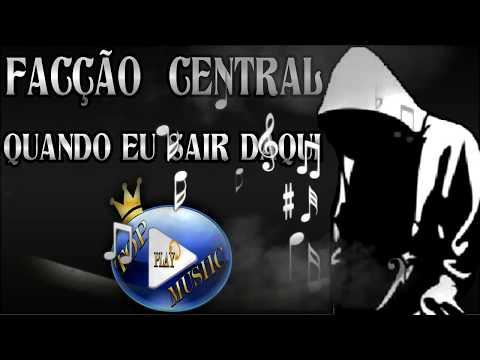 facÇÃo-central---quando-eu-sair-daqui-♪(letra+download)♫