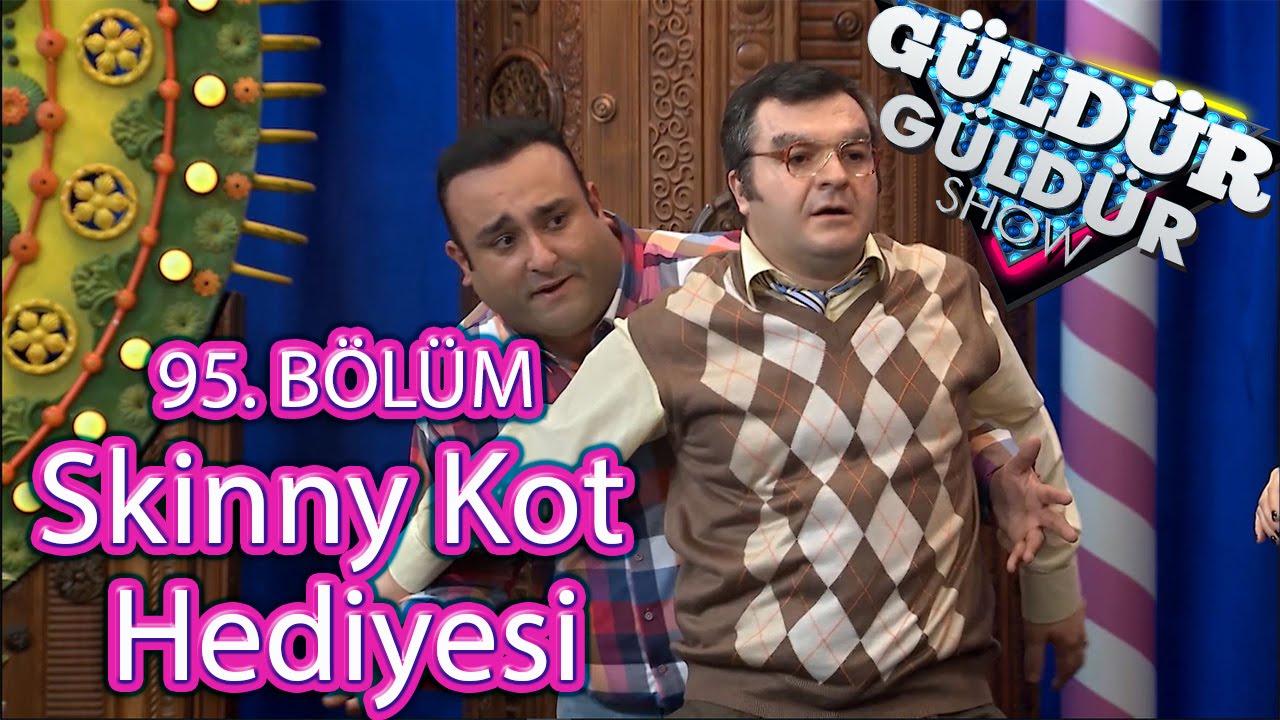 Güldür Güldür Show 95 Bölüm Skinny Kot Hediyesi Skeci Youtube
