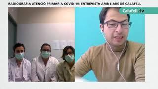 Radiografia de l'atenció primària durant el Covid-19: Entrevista ABS Calafell