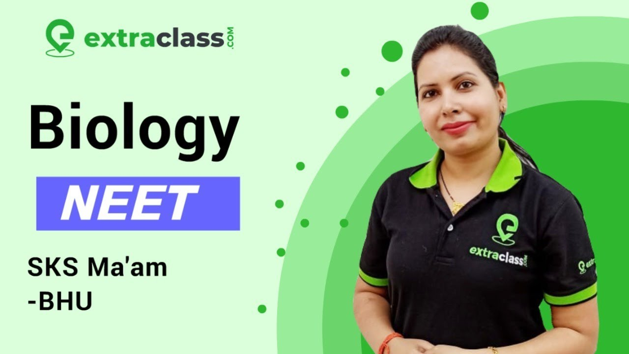 Sexual Reproduction in Flowering Plants L -7) | Extraclass NEET | DAILY LIVE | By SKS Ma'am |