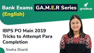 YT G.A.M.E.R Series: Tricks to Attempts Para Completion in IBPS PO Main 2019