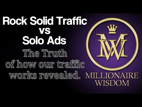 Solo Ads vs Rock Solid Traffic - The Truth of how our traffic works revealed