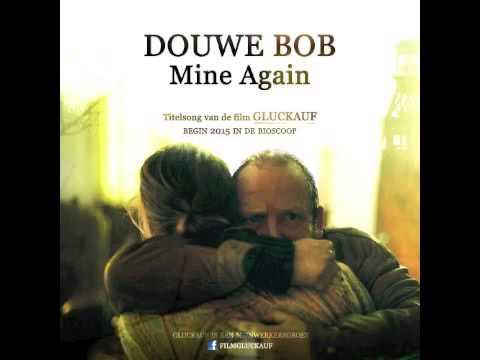 Douwe Bob - Mine Again (Titelsong Gluckauf)