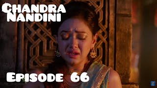 Chandra Nandini Episode 66 Jumat 9 Maret 2018