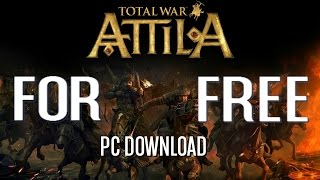 How To Download & Install Total War: Attila + DLC For Free! (Torrent)