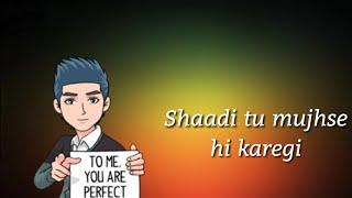 R rajkumar    Shaadi Tu Mujhse Hi karegi    Attitude Dialogue Whatsapp Status
