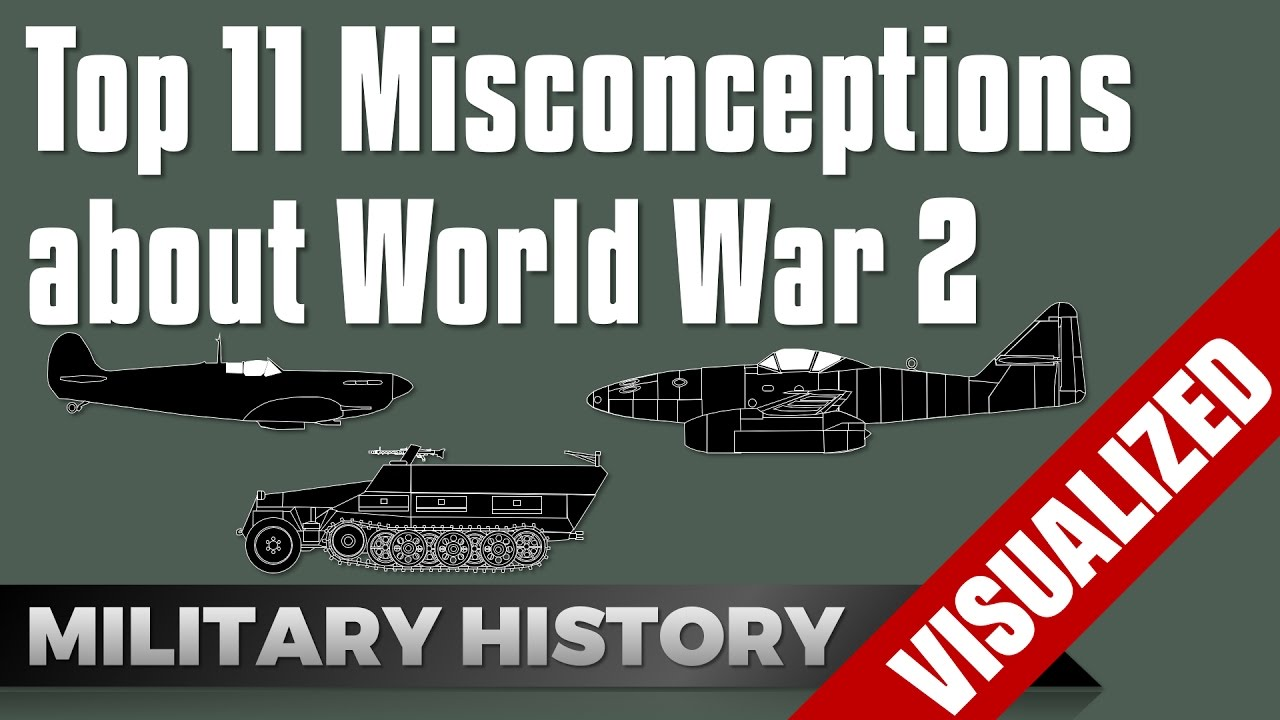 Top 11 Misconceptions of World War 2 #Eurocentric Edition