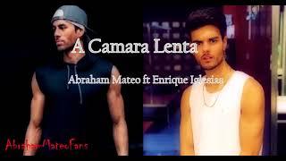 Abraham Mateo - A Camara Lenta - Ft Enrique Iglesias