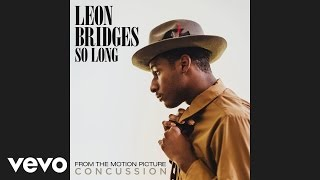 Leon Bridges - So Long (From The Motion Picture Concussion) [Audio]
