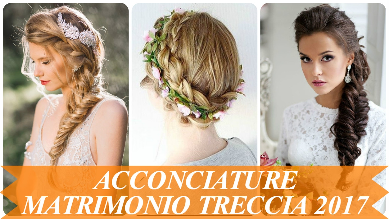 Top Acconciature matrimonio treccia 2017 moderno - YouTube UC82