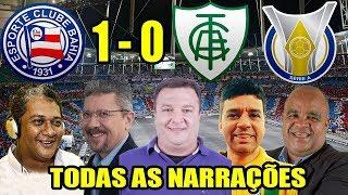 Todas as narrações - Bahia 1 x 0 América-MG / Brasileirão 2018