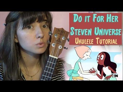 Steven Universe, Do it For Her Ukulele Tutorial