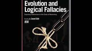 Evolution and Logical Fallacies - Dr. Jason Lisle
