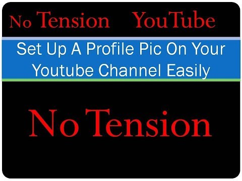 How to set up a profile picture on YouTube channel