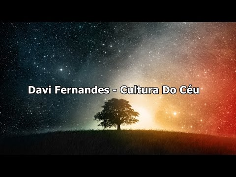 Davi Fernandes - Cultura Do Céu ( Com Letra )