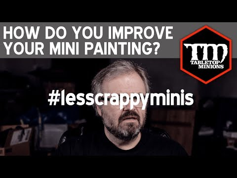 How Do You Improve Your Miniatures Painting?