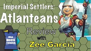 Imperial Settlers: Atlanteans review - with Zee Garcia