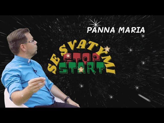 Stop Start se svatými | PANNA MARIA | P. Roman Vlk