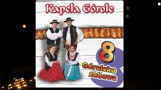 Kapela Górole - Miałak Se Ładnego
